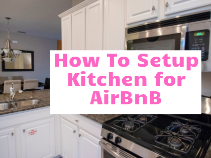How to setup kitchen for airbnb