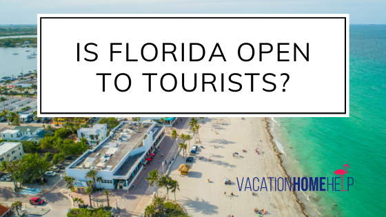 Is Florida Open To Tourists? Vacation Rental Approval ...