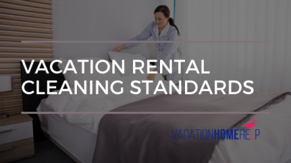 Vacation Rental Cleaning Standards